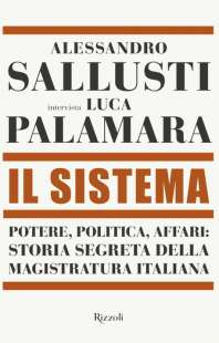 ALESSANDRO SALLUSTI INTERVISTA LUCA PALAMARA - IL SISTEMA