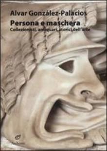 PERSONA E MASCHERA - LIBRO DI ALVAR GONZALEZ PALACIOS
