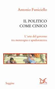 ANTONIO FUNICIELLO - IL POLITICO COME CINICO