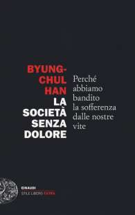 BYUNG CHUL HAN - SOCIETA SENZA DOLORE
