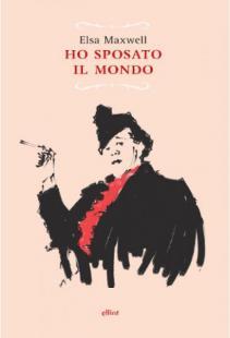 COPERTINA DEL LIBRO DI ELSA MAXWELL - HO SPOSATO IL MONDO
