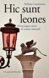 Stefano Lorenzetto Hic Sunt Leones
