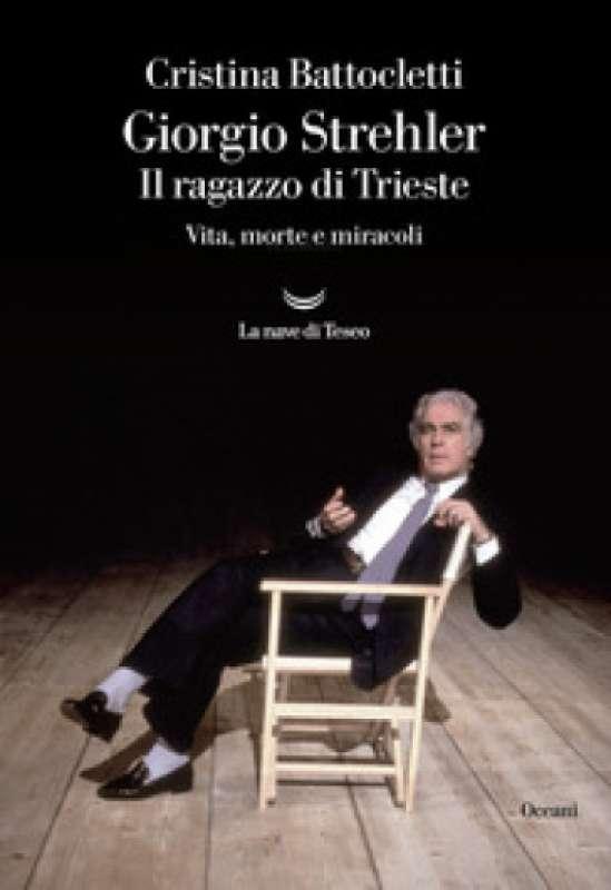 Giorgio Strehler - Il ragazzo di Trieste