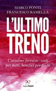 MARCO PONTI FRANCESCO RAMELLA - L'ULTIMO TRENO